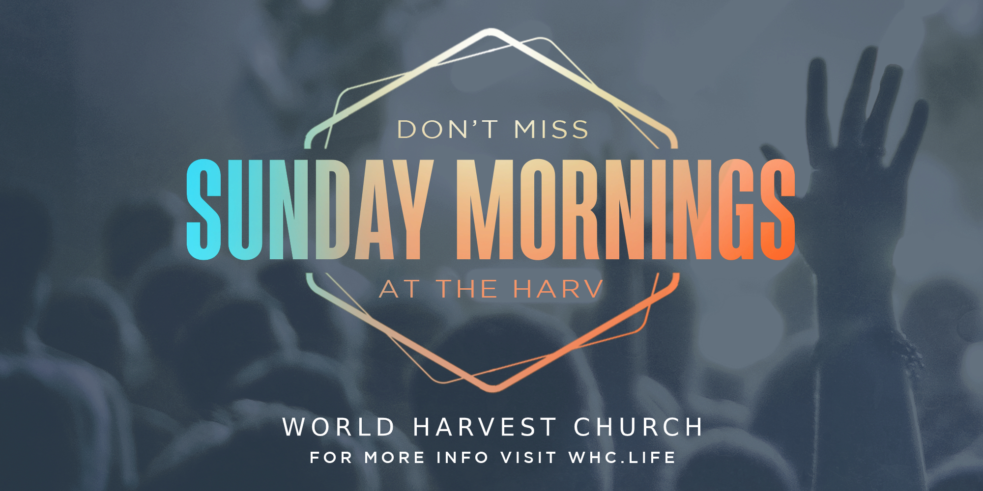 Dont Miss Sunda Mornings at the Harv World Harvedst Church For More Info Visit whc.life