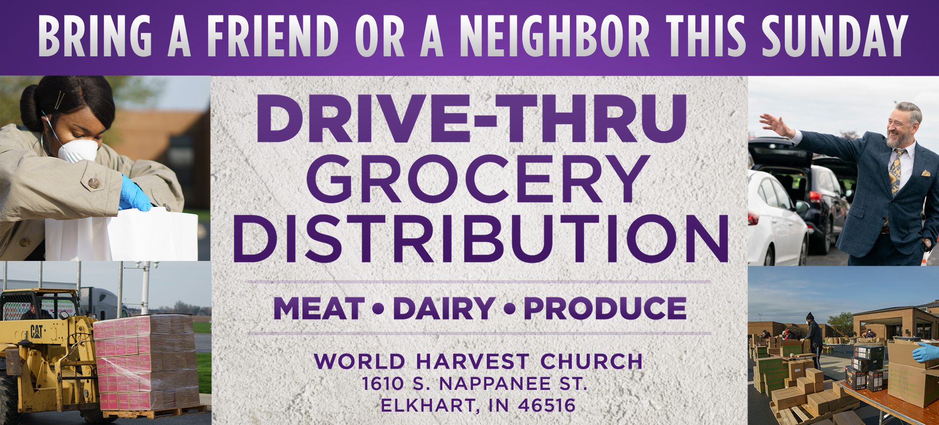 Bring a Friend or a Neighbor This Sunday Drive-Thru Grocery Distribution Meat, Dairy, Produce. World Harvest Church 4595 Gender Road Canal Winchester, OH 43110