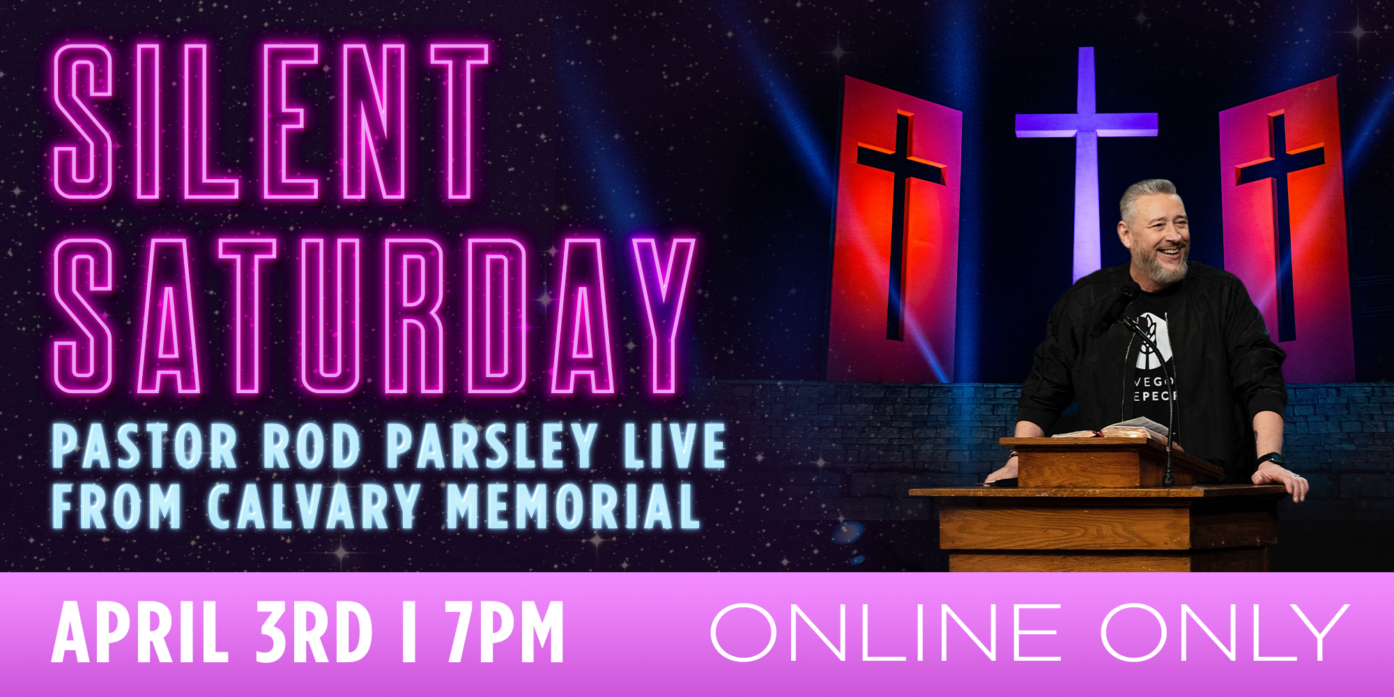 Silent Saturday Pastor Rod Parsley Live from Calvary Memorial April 3rd at 7pm Online Only